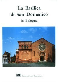 9788870942989: The Basilica of Saint-Dominic in Bologna