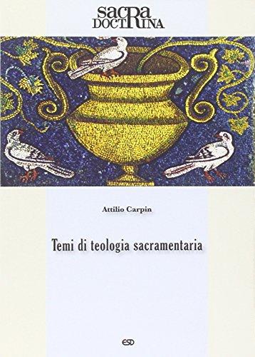 Temi di teologia sacramentaria.: Carpin, Attilio