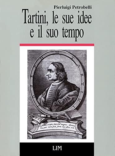 Tartini, le sue idee e il suo: Petrobelli, Pierluigi
