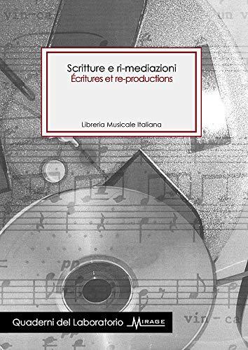 Scritture e ri-meditazioni = Écritures et re-productions