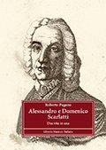 9788870968101: Alessandro e Domenico Scarlatti. Due vite in una (Bibliotheca musicologica)