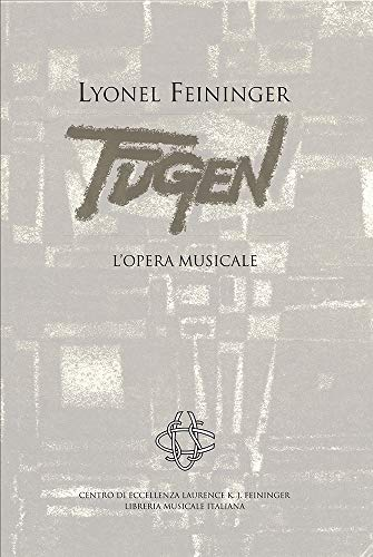 Lyonel Feininger : Fugen : l'opera musicale