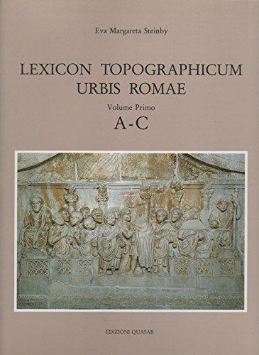 9788870970197: Lexicon Topographicum Urbis Romae: Volume Primo: A-C (Soprintendenza Archeologica Di Roma)
