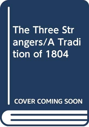 9788871001982: The three strangers followed by a tradition of eighteen hundred and four (Improve)