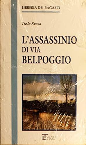 L'ASSASSINO DI VIA BELPOGGIO e altri racconti: SVEVO, ITALO