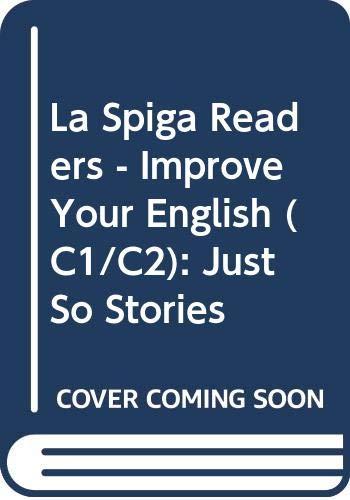 9788871006833: La Spiga Readers - Improve Your English (C1/C2): Just So Stories