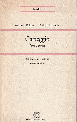 Carteggio (1915-1960).: Baldini, Antonio Palazzeschi, Aldo