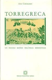 Torregreca. Un piccolo mondo nell'Italia meridionale.: Cornelisen, Ann