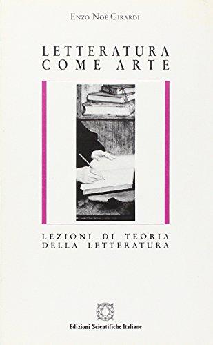 Letteratura come arte. Lezioni di teoria della: Girardi , Enzo