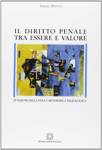 9788871044651: Il diritto penale tra essere e valore. Funzione della pena e sistematica teologica