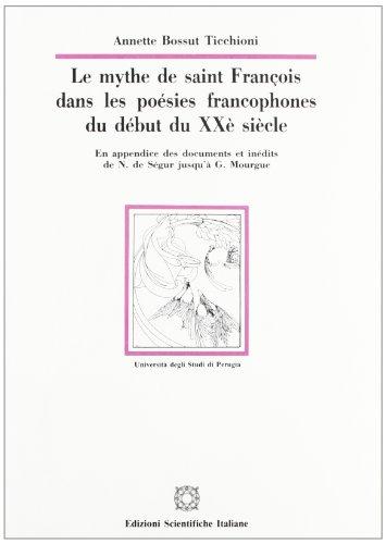 Le mythe de saint François dans les poésies francophones du début du XXE si&...