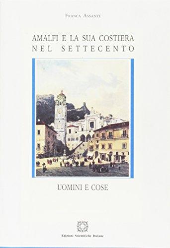 9788871047744: Amalfi e la sua costiera nel Settecento: Uomini e cose (Biblioteca di storia economica e sociale) (Italian Edition)