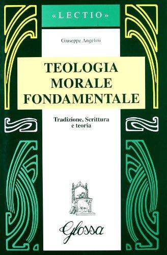 9788871050980: Teologia morale fondamentale: Tradizione, scrittura e teoria (Lectio) (Italian Edition)