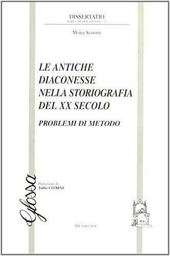 9788871051673: Le antiche diaconesse nella storiografia del XX secolo. Problemi di metodo