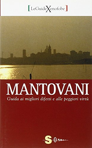 Mantovani. Guida ai migliori difetti e alle peggiori virtù (9788871063720) by [???]