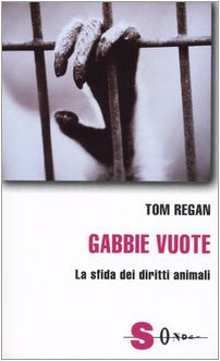 9788871064253: Gabbie vuote. La sfida dei diritti animali (Saggi)