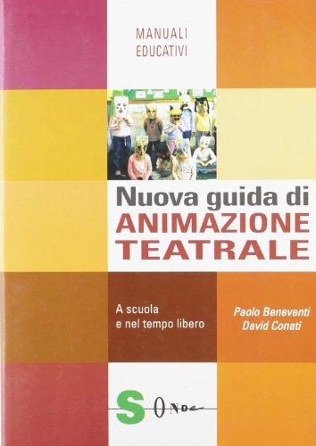 9788871064482: Nuova guida di animazione teatrale. A scuola e negli ambienti di vita