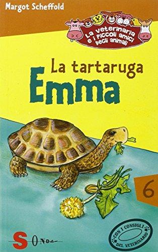 La tartaruga Emma. La veterinaria e i piccoli amici degli animali. Ediz. illustrata: 6 - Margot Scheffold