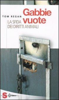 9788871065595: Gabbie vuote. La sfida dei diritti animali