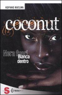 9788871066189: Coconut. Nera fuori bianca dentro