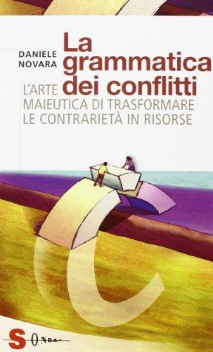 9788871066196: La grammatica dei conflitti. L'arte maieutica di trasformare la contrarietà in risorse