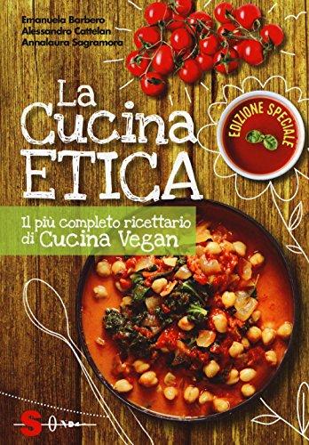 9788871067926: La cucina etica. Il più completo ricettario di cucina vegan. Ediz. speciale