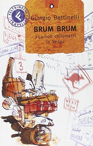 Brum brum. 254.000 chilometri in Vespa: Bettinelli, Giorgio