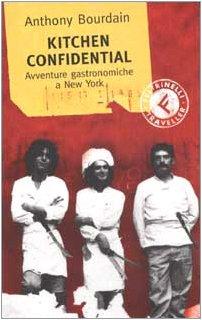 9788871081809: Kitchen Confidential Avventure Gastronomiche a New York
