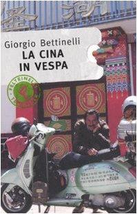 La Cina in Vespa: Giorgio Bettinelli