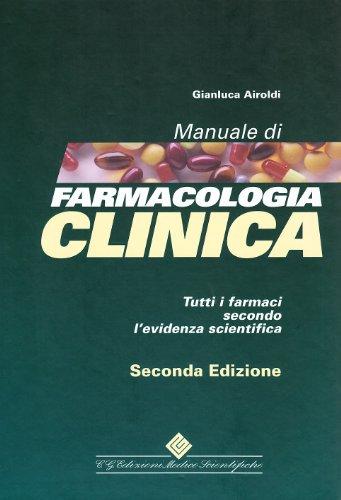 Manuale di farmacologia clinica. Tutti i farmaci: Gianluca Airoldi