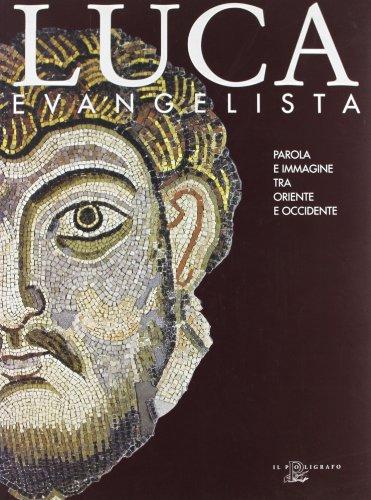 9788871151229: Luca Evangelista: Parola e immagine tra Oriente e Occidente