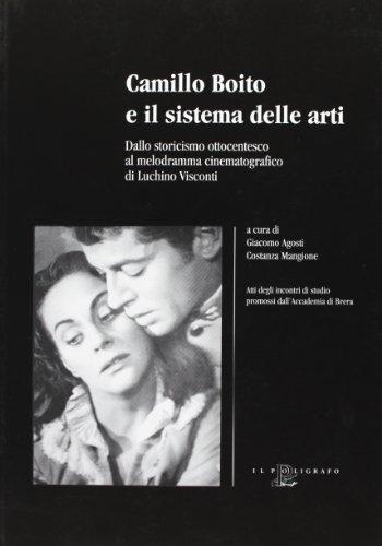 Camillo Boito e Il Sistema Delle Arti: Giacomo Agosti e Costanza Mangione