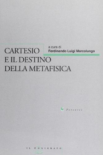 Cartesio e il destino della metafisica.