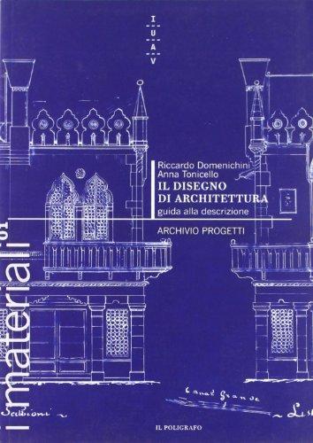 Il disegno in architettura. Guida alla descrizione: Riccardo Domenichini, Anna