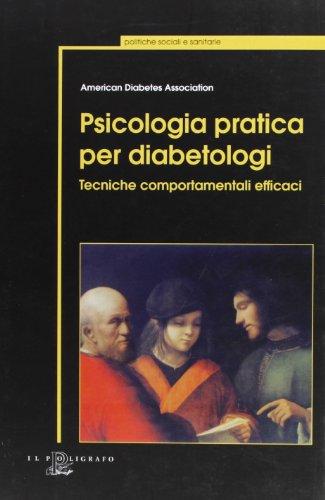 Psicologia pratica per diabetologi. Tecniche comportamentali efficaci.