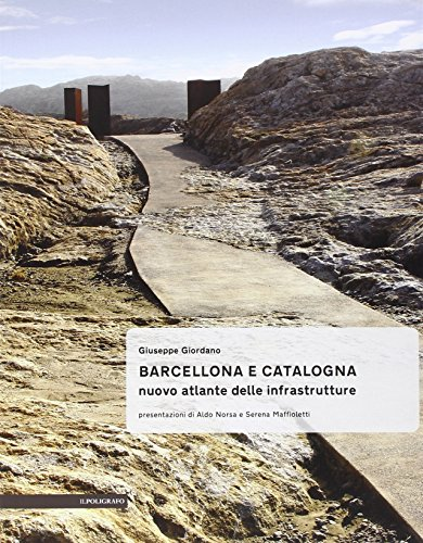 9788871158372: Barcellona e Catalogna. Nuova atlante delle infrastrutture (Paesaggi infrastrutturali)