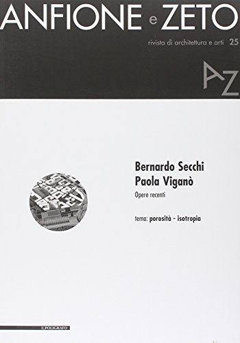 9788871158525: Bernardo Secchi, Paola Viganò. Opere recenti. Tema: porosità-isotropia