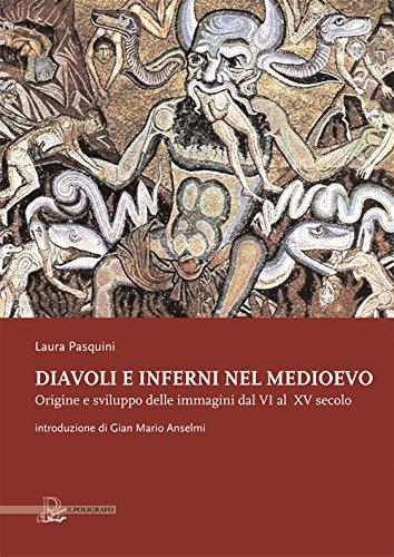 9788871158952: Diavoli e inferni nel medioevo. Origine e sviluppo delle immagini dal VI al XV secolo. Ediz. illustrata