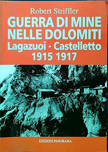 9788871183619: Guerre di mine. Nelle dolomiti. Lagazuoi - Castelletto. 19150 - 1917.