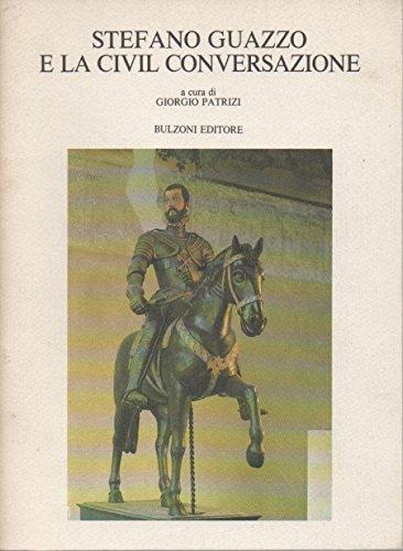 9788871191171: Stefano Guazzo e la Civil conversazione (Biblioteca del Cinquecento) (Italian Edition)