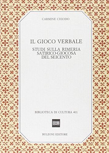 9788871191294: Il gioco verbale: Studi sulla rimeria satirico-giocosa del Seicento (Biblioteca di cultura) (Italian Edition)