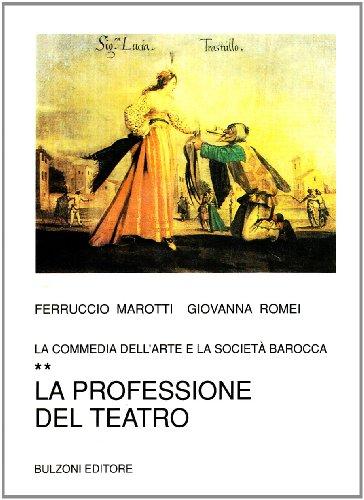 9788871192017: La commedia dell'arte e la società barocca. La professione del teatro (Vol. 2)