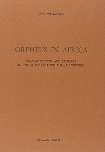 9788871192062: Orpheus in Africa: Fragmentation and renewal in the work of four African writers (Studi e ricerche / Universita di Roma