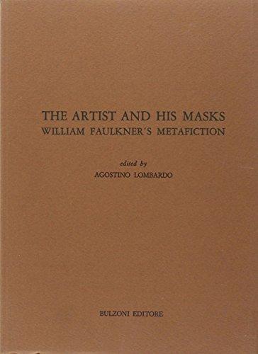 The Artist and his masks: William Faulkner's metafiction (Studi e ricerche): FAULKNER - ...