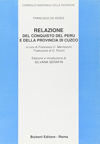 9788871193991: Relazione del conquisto del Perù e della Provincia di Cuzco (Letterature e culture dell'America Latina) (Italian Edition)