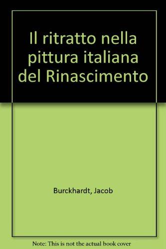 Il ritratto nella pittura italiana nel Rinascimento: Jacob Burckhardt