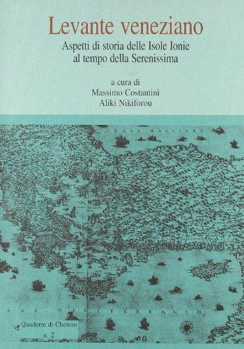 9788871198989: Levante veneziano: Aspetti di storia delle Isole Ionie al tempo della Serenissima (Quaderni di Cheiron) (Italian Edition)