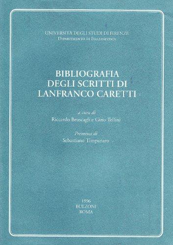 Bibliografia degli scritti di Lanfranco Caretti.: Bruscagli,Riccardo. Tellini,Gino.
