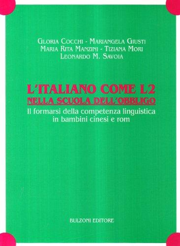 9788871199887: L'italiano come L2 nella scuola dell'obbligo. Il formarsi della competenza linguistica in bambini cinesi e rom