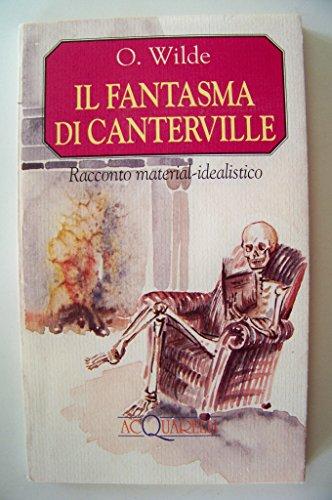 Il fantasma di Canterville. Racconto material-idealistico (Acquarelli): Wilde, Oscar